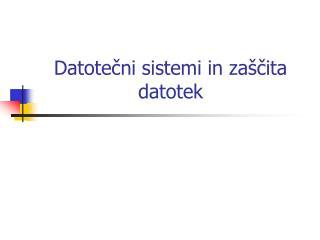 Datotečni sistemi in zaščita datotek