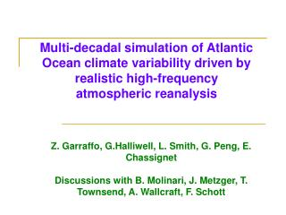 Multi-decadal simulation of Atlantic Ocean climate variability driven by realistic high-frequency atmospheric reanalysis