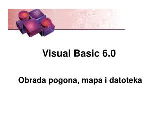 Visual Basic 6.0  Obrada pogona, mapa i datoteka