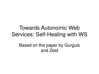 Towards Autonomic Web Services: Self-Healing with WS