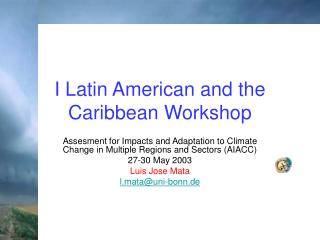 I Latin American and the Caribbean Workshop