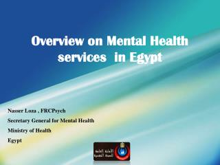 Overview on Mental Health services  in Egypt