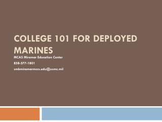 COLLEGE 101 FOR DEPLOYED MARINES