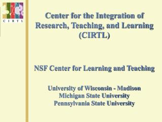 Center for the Integration of Research, Teaching, and Learning (CIRTL)