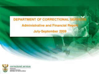 DEPARTMENT OF CORRECTIONAL SERVICES Administrative and Financial Report July-September 2009