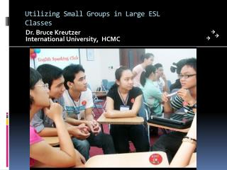 Utilizing Small Groups in Large ESL Classes