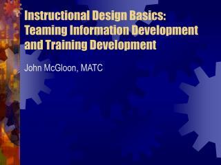 Instructional Design Basics: Teaming Information Development and Training Development