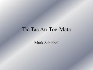 Tic Tac Au-Toe-Mata