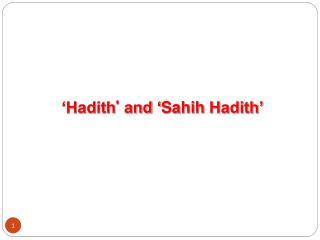 'Hadith '  and ' Sahih  Hadith'