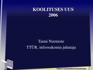 KOOLITUSES UUS  2006