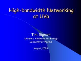High-bandwidth Networking at UVa