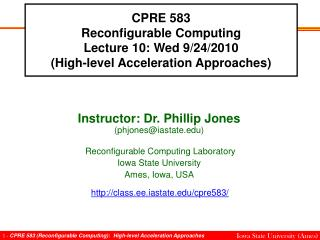 CPRE 583 Reconfigurable Computing Lecture 10: Wed 9/24/2010 (High-level Acceleration Approaches)