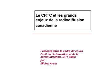 Le CRTC et les grands enjeux de la radiodiffusion canadienne
