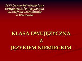 XLVI Liceum Ogólnokształcące z Oddziałami Dwujęzycznymi im. Stefana Czarnieckiego  w Warszawie