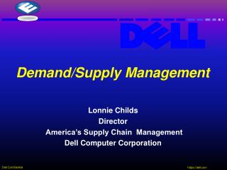Lonnie Childs Director  America's Supply Chain  Management Dell Computer Corporation
