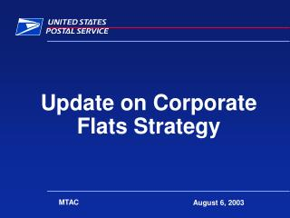Update on Corporate Flats Strategy