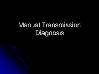 Manual Transmission Diagnosis