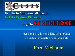 Provincia Autonoma di Trento IRES - Regione Piemonte