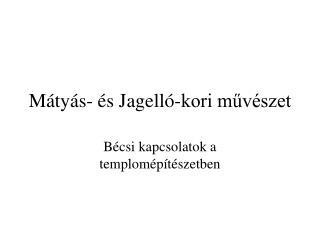 Mátyás- és Jagelló-kori művészet