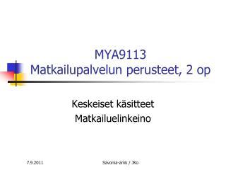 MYA9113  Matkailupalvelun perusteet, 2 op