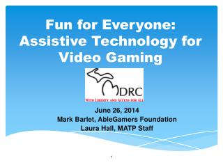 Fun for Everyone: Assistive Technology for Video Gaming