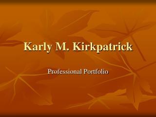 Karly M. Kirkpatrick