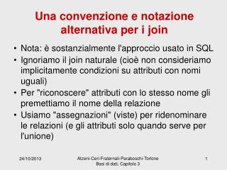 Una convenzione e notazione alternativa per i join