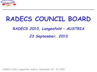 RADECS COUNCIL BOARD RADECS 2010, Langenfeld – AUSTRIA 23 September, 2010