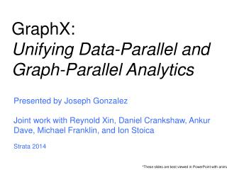 GraphX : Unifying Data-Parallel and Graph-Parallel Analytics