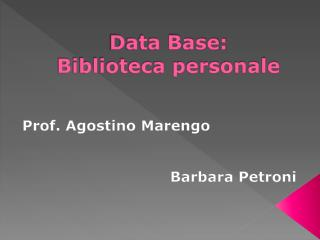 Data Base:  Biblioteca personale