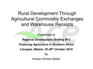 Rural Development Through Agricultural Commodity Exchanges and Warehouse Receipts