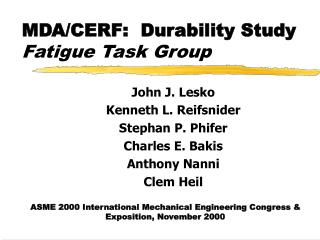 MDA/CERF:  Durability Study Fatigue Task Group