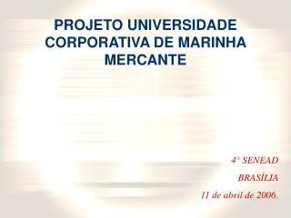 PROJETO UNIVERSIDADE CORPORATIVA DE MARINHA MERCANTE