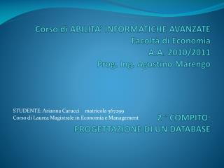 STUDENTE: Arianna Carucci    matricola 567299 Corso di Laurea Magistrale in Economia e Management