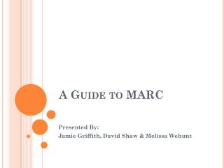A Guide to MARC
