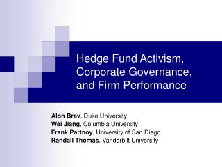 Hedge Fund Activism, Corporate Governance,  and Firm Performance