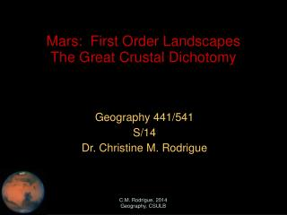Mars:  First Order Landscapes The Great Crustal Dichotomy