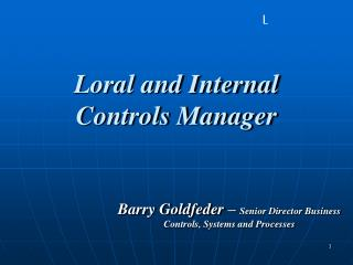 Loral and Internal Controls Manager