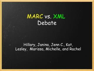 MARC  vs.  XML Debate