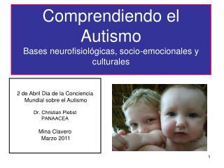 Comprendiendo el Autismo B ases neurofisiol�gicas, socio-emocionales y culturales