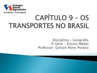 CAPÍTULO  9 –  OS TRANSPORTES NO BRASIL