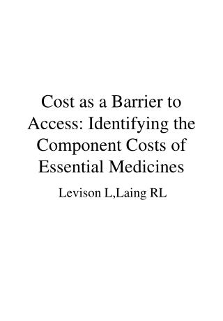 Cost as a Barrier to Access: Identifying the Component Costs of Essential Medicines