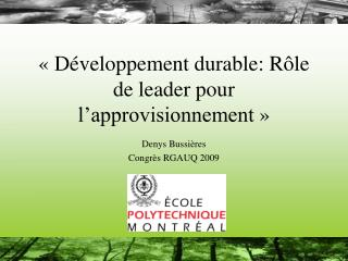 «Développement durable: Rôle  de leader pour l'approvisionnement»