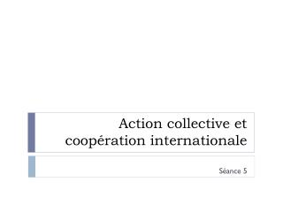 Action collective et coop�ration internationale
