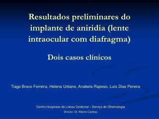 Tiago Bravo Ferreira, Helena Urbano, Anabela Raposo, Luís Dias Pereira