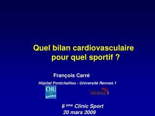 Quel bilan cardiovasculaire    pour quel sportif ?