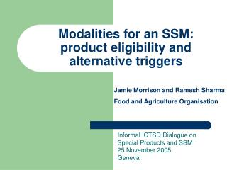 Modalities for an SSM: product eligibility and  alternative triggers
