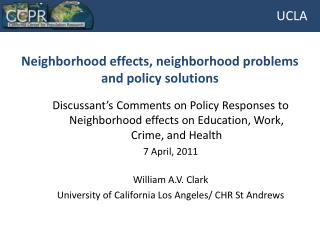 Neighborhood effects, neighborhood problems and policy solutions