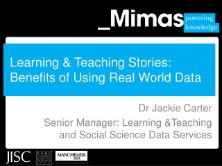 Learning & Teaching Stories: Benefits of Using Real World Data