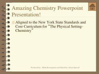 Amazing Chemistry  Powerpoint  Presentation!